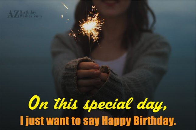 I just want to say… - AZBirthdayWishes.com