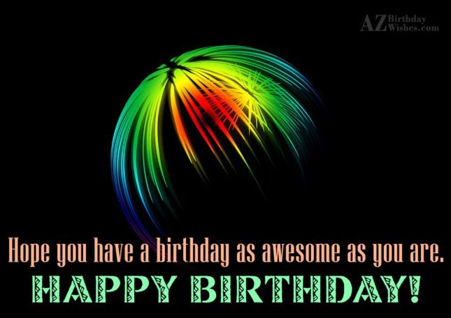 Hope you have a birthday… - AZBirthdayWishes.com
