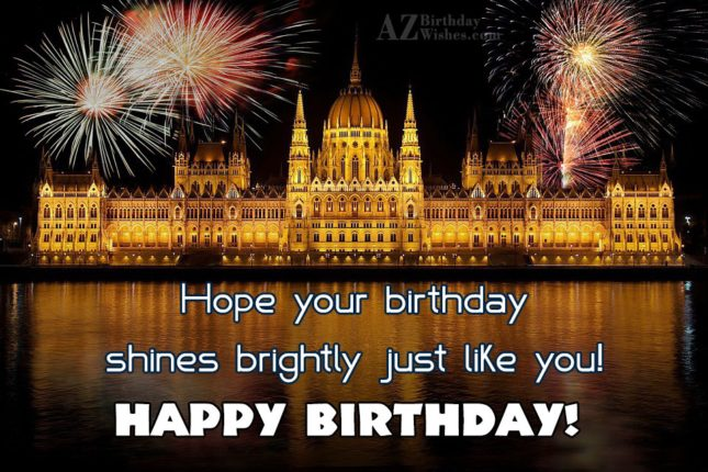 Hope your birthday shines brightly… - AZBirthdayWishes.com