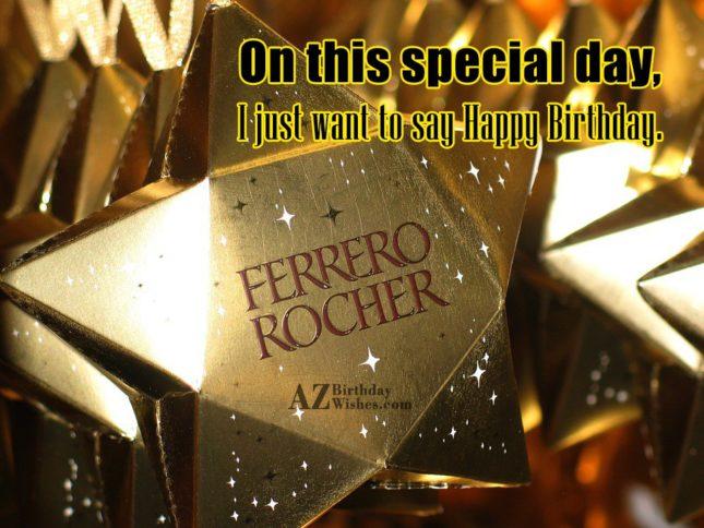 Birthday greeting on the box of Ferrero Rochers… - AZBirthdayWishes.com