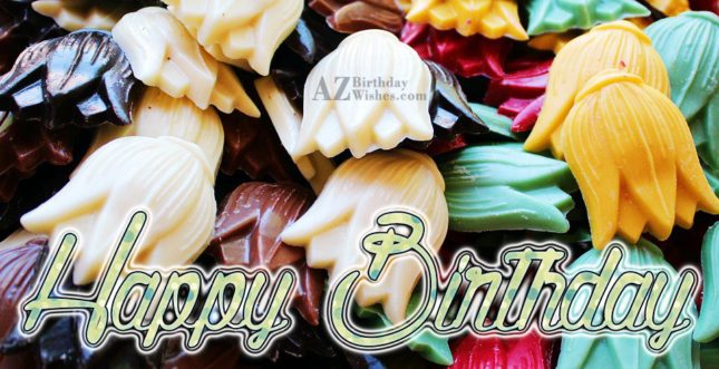 Birthday wish on lily shaped chocolates… - AZBirthdayWishes.com