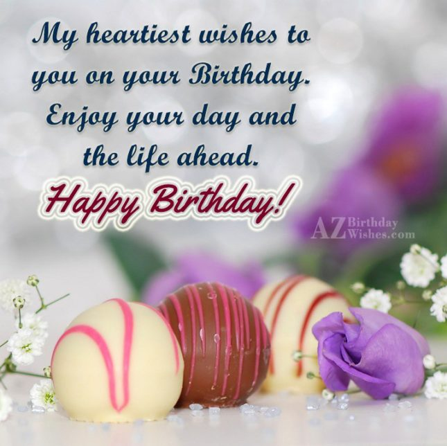 My heartiest wishes to you on your birthday… - AZBirthdayWishes.com