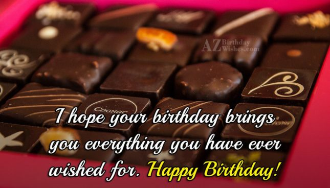 I hope your birthday brings you everything… - AZBirthdayWishes.com