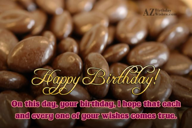 On this day your birthday I hope… - AZBirthdayWishes.com