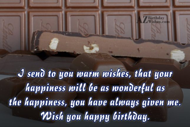 Sending warm wishes with bar of chocolate in the background… - AZBirthdayWishes.com