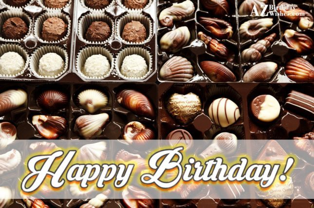 Happy birthday on various shaped and colored chocolates… - AZBirthdayWishes.com
