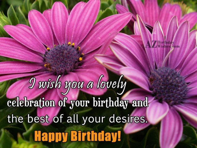 I wish you the best of your desires… - AZBirthdayWishes.com