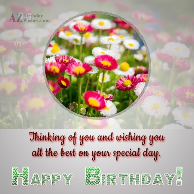 Wishing you all the best on your special day… - AZBirthdayWishes.com