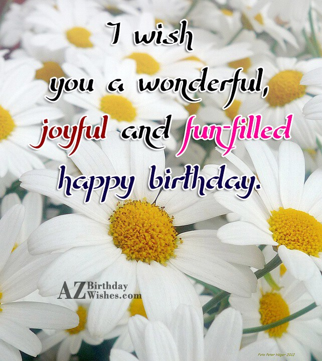 Wish you a fun filled birthday… - AZBirthdayWishes.com