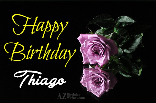 Happy Birthday Thiago - AZBirthdayWishes.com