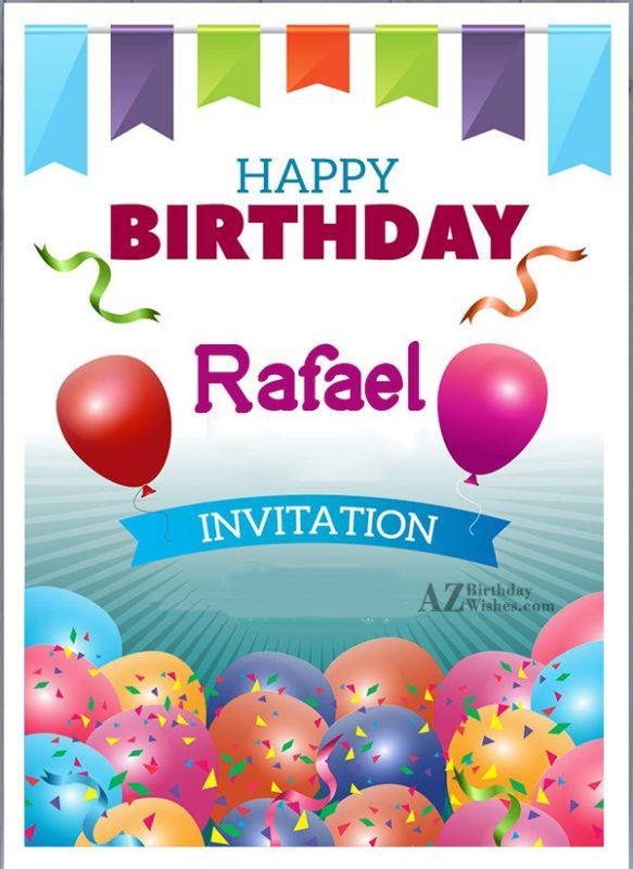 Happy Birthday Rafael - AZBirthdayWishes.com
