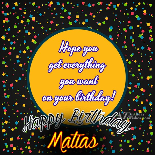 Happy Birthday Matias - AZBirthdayWishes.com
