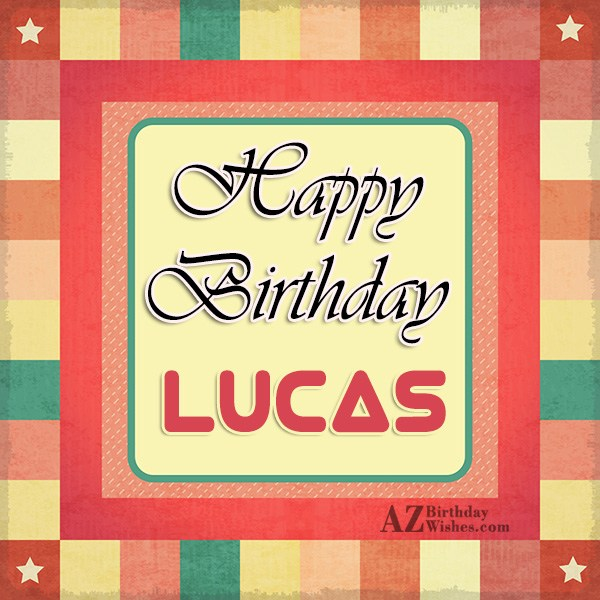 Happy Birthday Lucas - AZBirthdayWishes.com