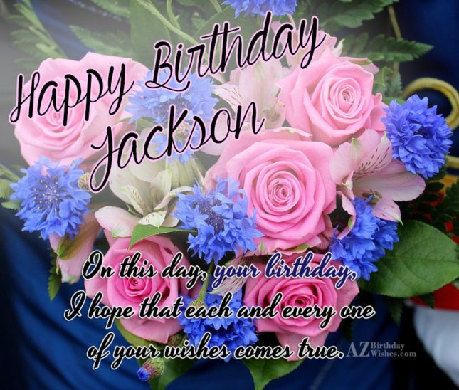 Happy Birthday Jackson - AZBirthdayWishes.com