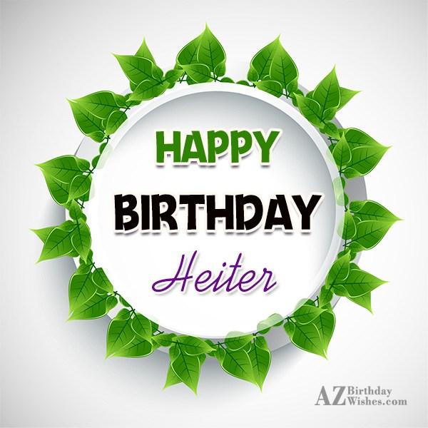 Happy Birthday Heiter - AZBirthdayWishes.com