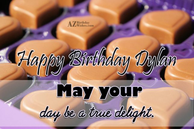 Happy Birthday Dylan/Dyllan - AZBirthdayWishes.com