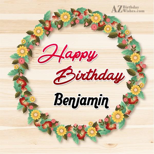 Happy Birthday Benjamin - AZBirthdayWishes.com