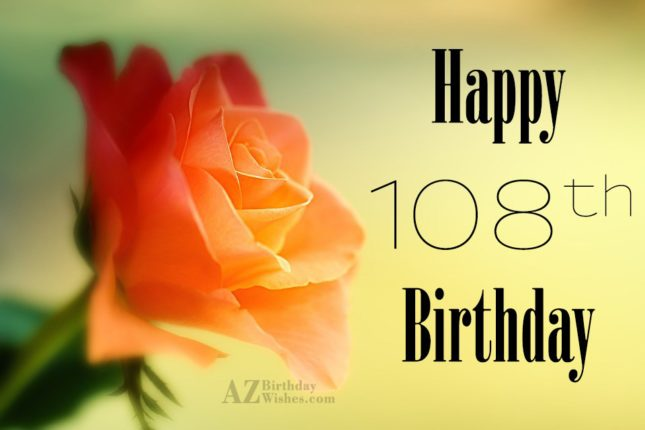 A very happy 108th birthday… - AZBirthdayWishes.com