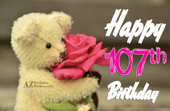 Happy 107th birthday… - AZBirthdayWishes.com