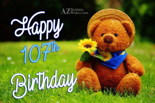 A very happy 107th birthday… - AZBirthdayWishes.com