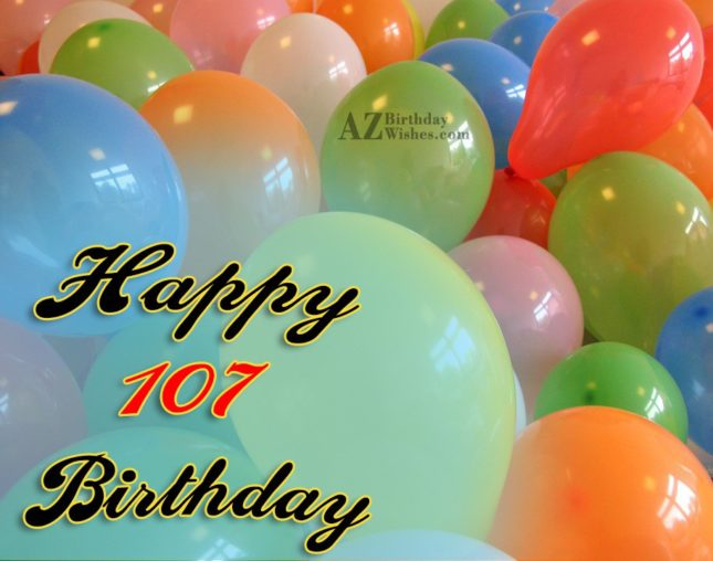 107th Birthday Wishes - AZBirthdayWishes.com