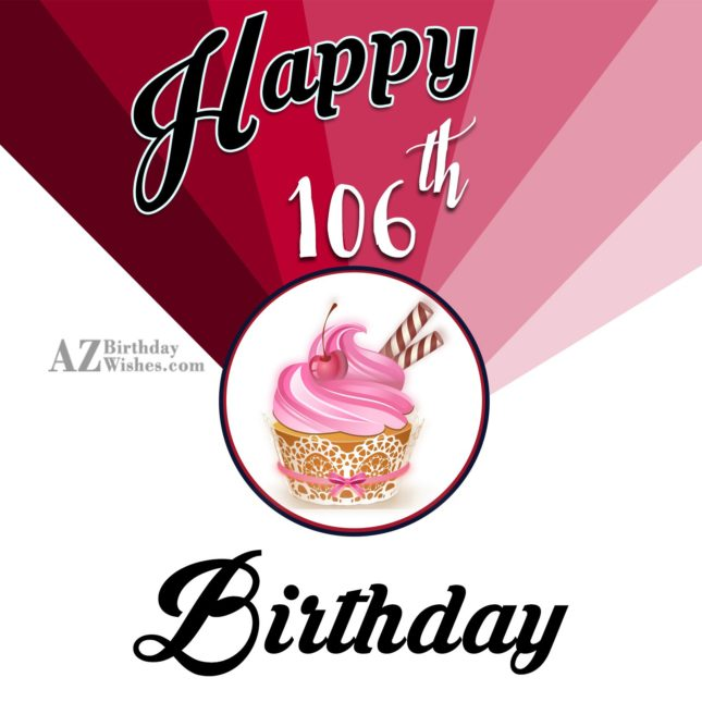106th Birthday Wishes - AZBirthdayWishes.com