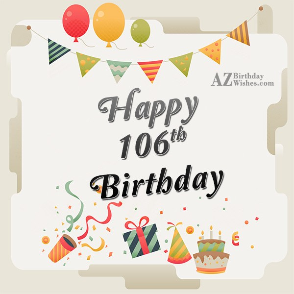 A very happy 106th birthday… - AZBirthdayWishes.com