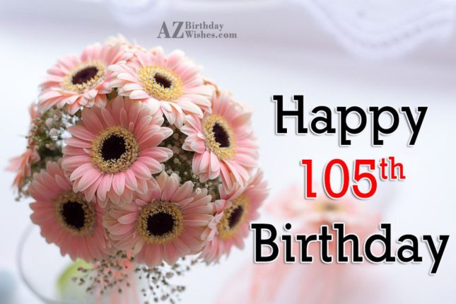 105th birthday greetings… - AZBirthdayWishes.com