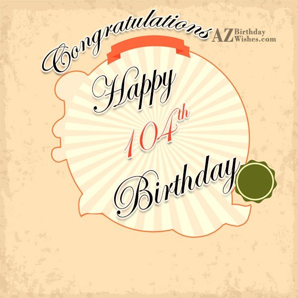 105th Birthday Wishes - AZBirthdayWishes.com