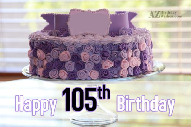 A very happy 105th birthday… - AZBirthdayWishes.com