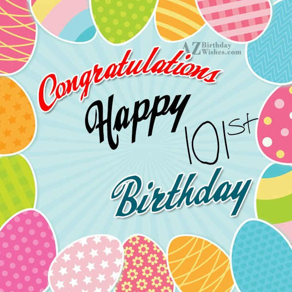 Wishing you a very happy 101st birthday… - AZBirthdayWishes.com