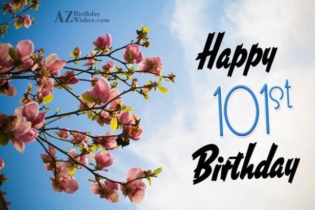 A very happy 101st birthday… - AZBirthdayWishes.com