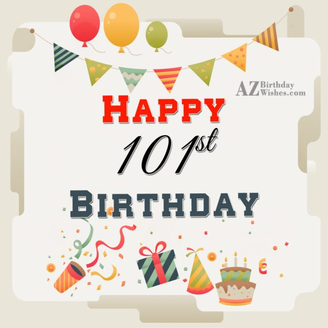 101st birthday greetings… - AZBirthdayWishes.com