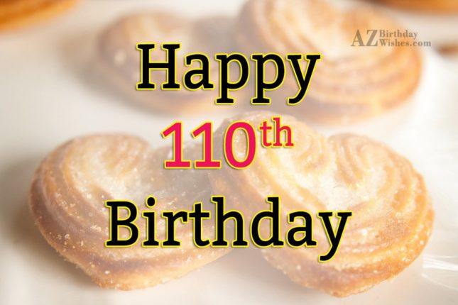 A very happy 110th birthday… - AZBirthdayWishes.com