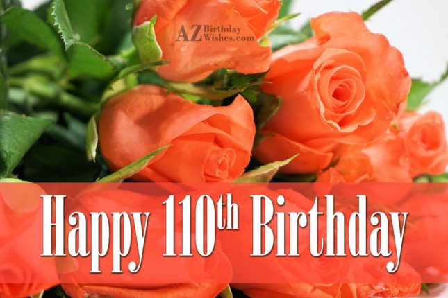 110th birthday greetings… - AZBirthdayWishes.com