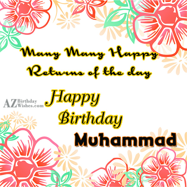 Happy Birthday Muhammed - AZBirthdayWishes.com