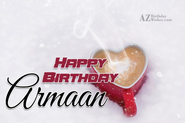 Happy Birthday Armaan - AZBirthdayWishes.com