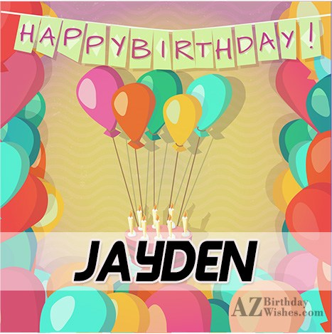Happy Birthday Jayden - AZBirthdayWishes.com