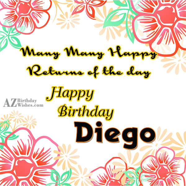Happy Birthday Diego - AZBirthdayWishes.com