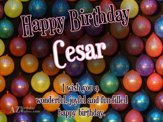 Happy Birthday Cesar - AZBirthdayWishes.com