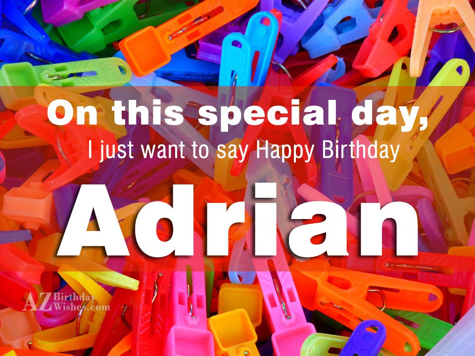 Happy Birthday Adrian