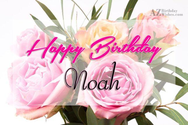 Happy Birthday Noah - AZBirthdayWishes.com