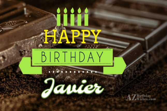 Happy Birthday Javier - AZBirthdayWishes.com
