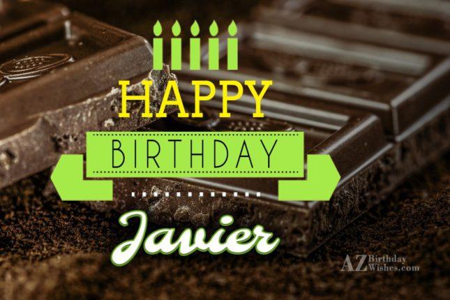 Happy Birthday Javier - AZBirthdayWishes.com
