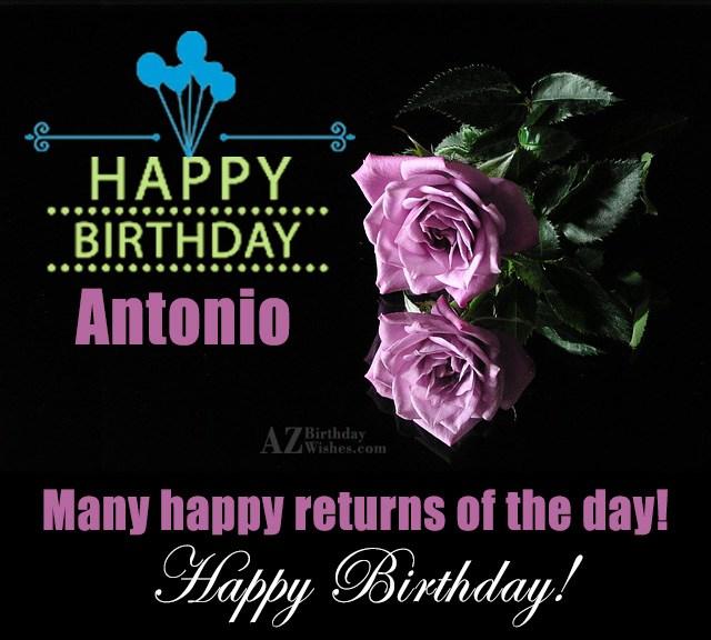 Happy Birthday Antonio - AZBirthdayWishes.com