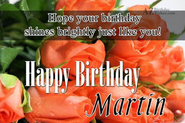 Happy Birthday Martin - AZBirthdayWishes.com