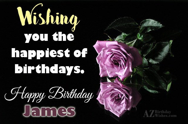 Happy Birthday James - AZBirthdayWishes.com