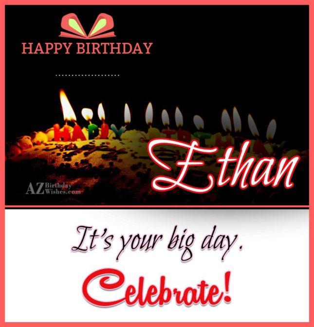 Happy Birthday Ethan - AZBirthdayWishes.com