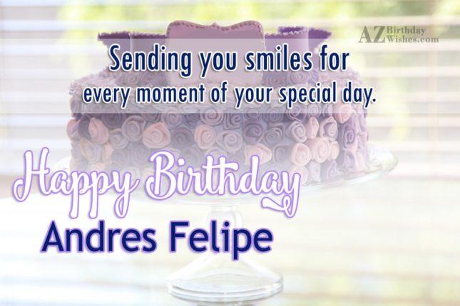 Happy Birthday Andres Felipe - AZBirthdayWishes.com