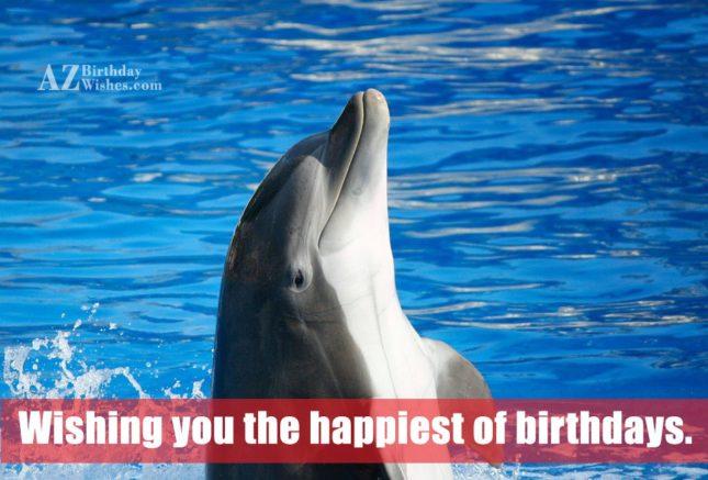 Wishing you the happiest of birthdays… - AZBirthdayWishes.com